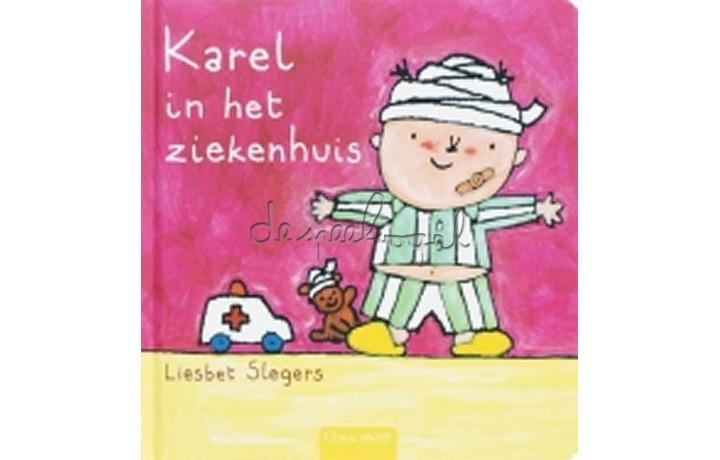 Karel in het ziekenhuis /Slegers, L.