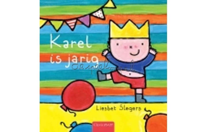 Karel is jarig /Slegers, L.
