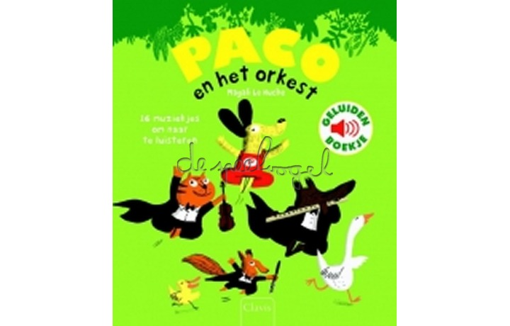 Paco en het orkest (geluidenboekje) /Le Huche, M.