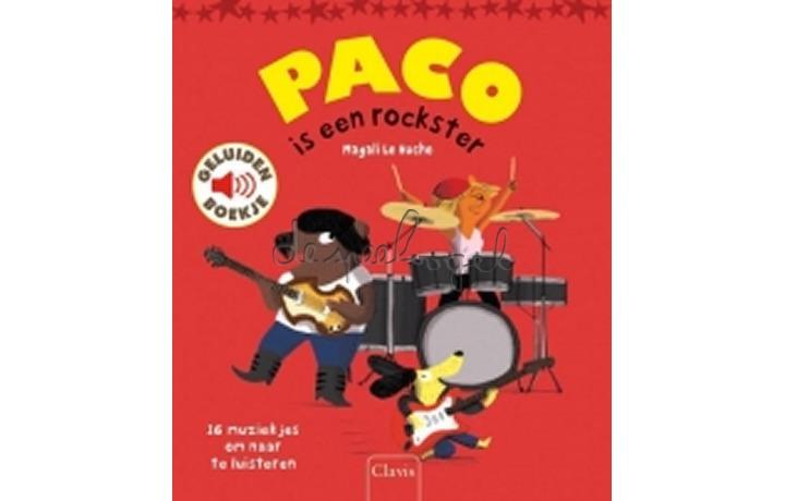 Paco is een rockster (geluidenboekje) /Le Huche, M.