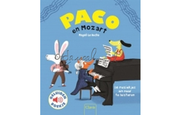 Paco en Mozart (geluidenboekje) /Le Huche, M.
