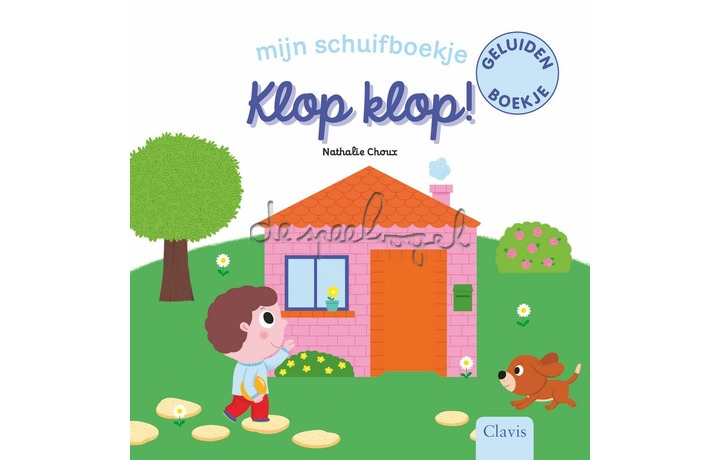 Klop, klop! Mijn schuif- en geluidenboekje / Choux