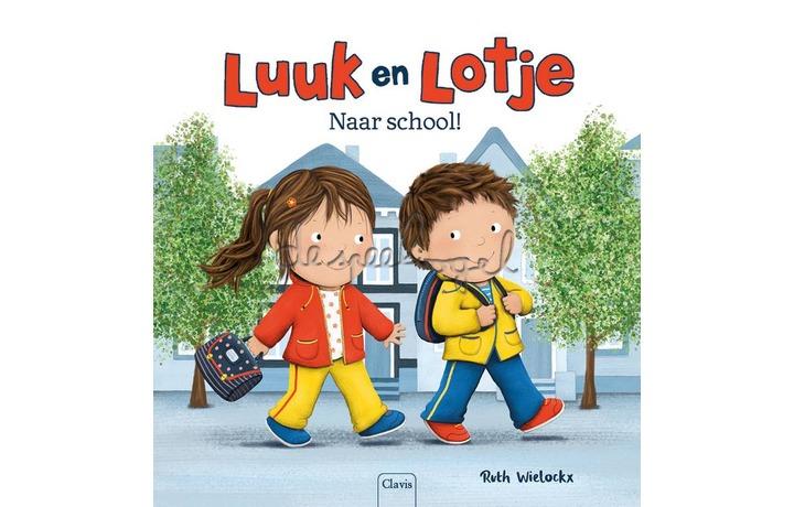 Luuk en Lotje. Naar school! / Ruth Wielockx